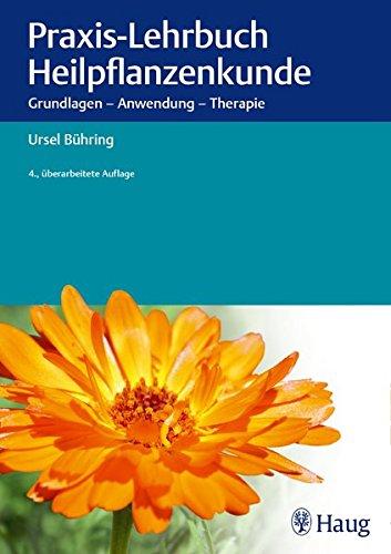 Praxis-Lehrbuch Heilpflanzenkunde: Ursel B�hring