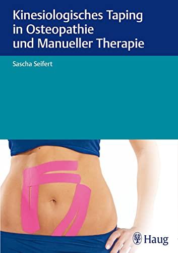 Kinesiologisches Taping in Osteopathie und Manueller Therapie: Sascha Seifert