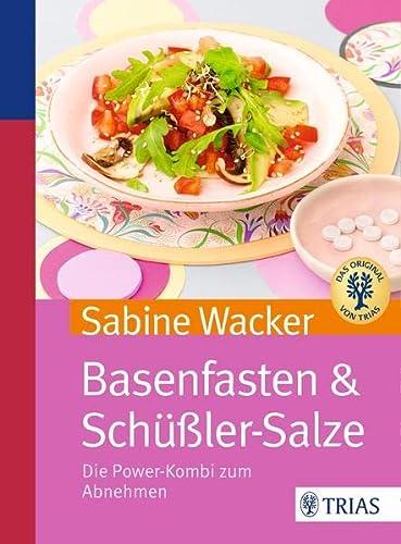 9783830480563: Basenfasten & Sch��ler-Salze: Die Power-Kombi zum Abnehmen