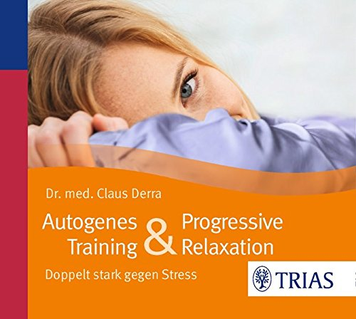 9783830481317: Autogenes Training & Progressive Relaxation - H�rbuch: Doppelt stark gegen Stress