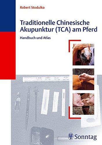 Traditionelle chinesische Akupunktur (TCA) am Pferd : Handbuch und Atlas.: Stodulka, Robert:
