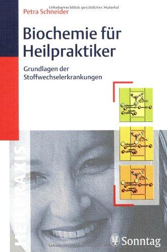 9783830490425: Biochemie für Heilpraktiker: Grundlagen der Stoffwechselerkrankungen. Prüfungsrelevante Grundbegriffe der Chemie und Biochemie