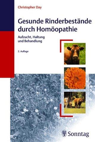 9783830490647: Gesunde Rinderbestände durch Homöopathie: Aufzucht, Haltung und Behandlung