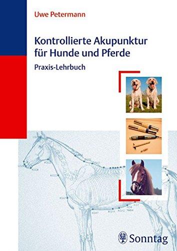 9783830490678: Kontrollierte Akupunktur für Hunde und Pferde: Praxis-Lehrbuch