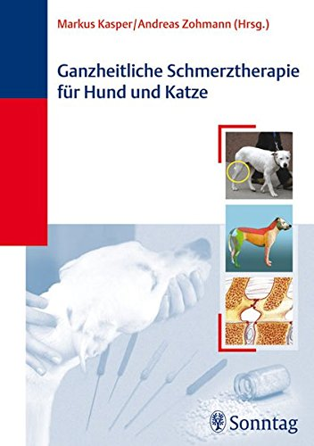 9783830490753: Ganzheitliche Schmerztherapie für Hund und Katze