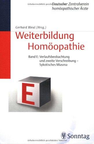 9783830490814: Weiterbildung Homöopathie: Kurs E: Verlaufsbeobachtung und zweite Verschreibung - Sykotisches Miasma
