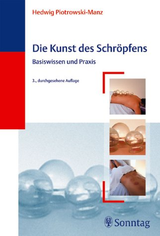 9783830490913: Die Kunst des Schröpfens. Basiswissen und Praxis