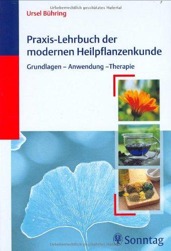 9783830490975: Praxis-Lehrbuch der modernen Heilpflanzenkunde