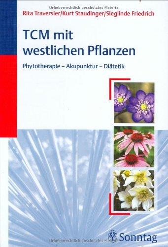 9783830491019: TCM mit westlichen Pflanzen: Phytotherapie- Akupunktur - Diätetik