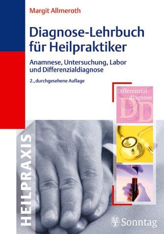 9783830491057: Diagnose-Lehrbuch für Heilpraktiker. Anamnese, Untersuchung, Labor und Differenzialdiagnose