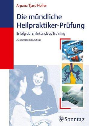 9783830491347: Die mündliche Heilpraktiker-Prüfung. Erfolg durch intensives Training