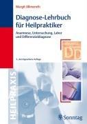 9783830491385: Diagnose-Lehrbuch für Heilpraktiker: Anamnese, Untersuchung, Labor und Differenzialdiagnose