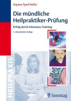 9783830491774: Die mündliche Heilpraktiker-Prüfung: Erfolg durch intensives Training
