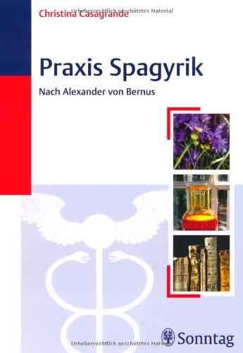9783830492078: Praxis Spagyrik nach Alexander von Bernus