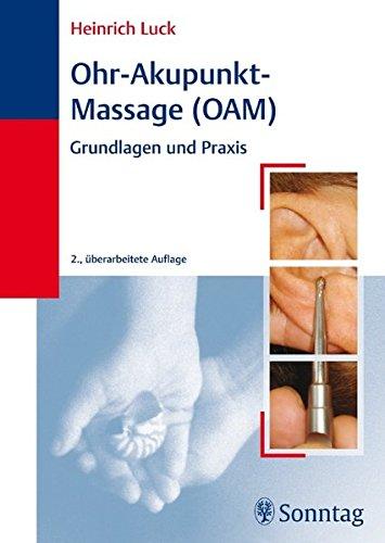 Ohr - Akupunkt - Massage ( OAM): Heinrich Luck