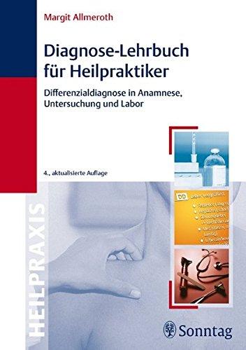 9783830492153: Diagnose-Lehrbuch für Heilpraktiker: Anamnese, Untersuchung, Labor und Differenzialdiagnose