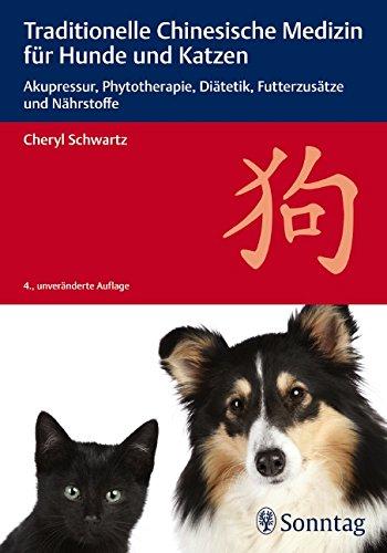 9783830493105: Traditionelle Chinesische Medizin für Hunde und Katzen: Akupressur, Phytotherapie, Diätetik, Futterzusätze und Nährstoffe