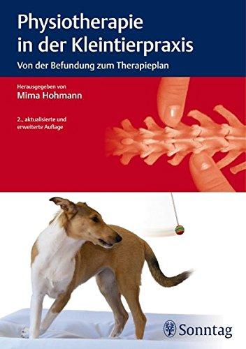 9783830493136: Physiotherapie in der Kleintierpraxis: Von der Befundung zum Therapieplan