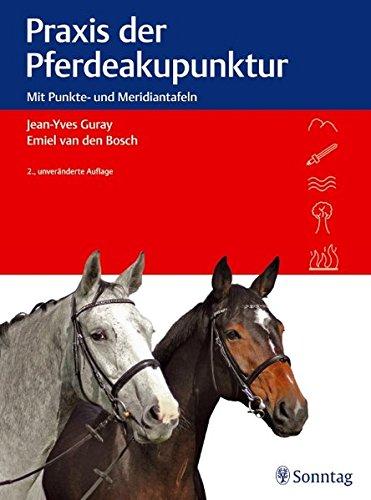 Praxis der Pferdeakupunktur: Jean-Yves Guray