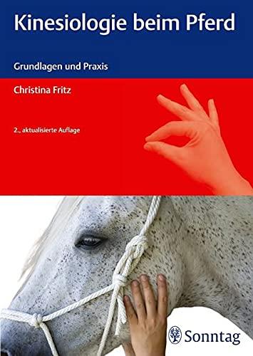 Kinesiologie beim Pferd : Grundlagen und Praxis - Christina Fritz