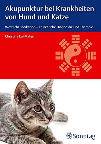 Akupunktur bei Krankheiten von Hund und Katze: Christina Eul-Matern