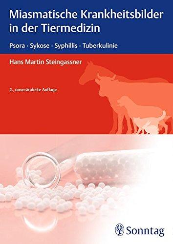 Miasmatische Krankheitsbilder in der Tiermedizin: Hans Martin Steingassner