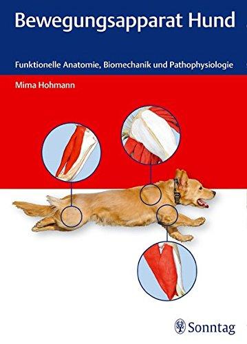9783830494386: Bewegungsapparat Hund: Funktionelle Anatomie, Biomechanik und Pathophysiologie