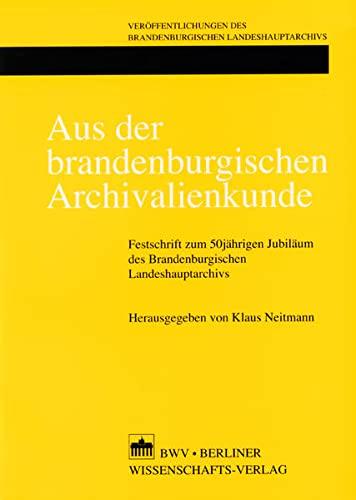 Aus der brandenburgischen Archivalienkunde