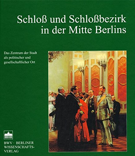 9783830501800: Schloss und Schlossbezirk in der Mitte Berlins