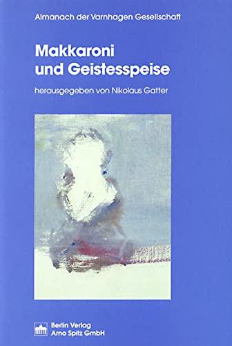 9783830502968: Makkaroni und Geistesspeise: unter Mitarbeit von Christian Liedtke und Elke Wenzel
