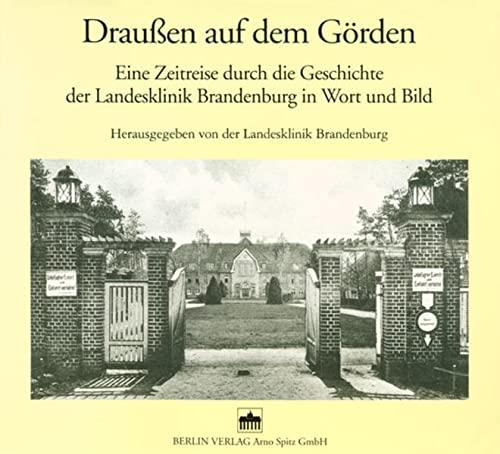 9783830503002: Draussen auf dem Görden: Eine Zeitreise durch die Geschichte der Landesklinik Brandenburg in Wort und Bild