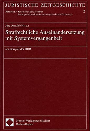 Strafrechtliche Auseinandersetzung mit Systemvergangenheit: Jörg Arnold