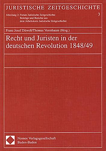 9783830504078: Recht und Juristen in der deutschen Revolution 1848/49