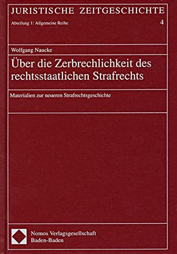 Über die Zerbrechlichkeit des rechtsstaatlichen Strafrechts: Wolfgang Naucke