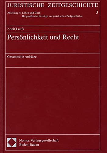 Persönlichkeit und Recht: Adolf Laufs