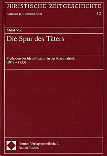 9783830504719: Die Spur des Täters: Methoden der Identifikation in der Kriminalistik (1879-1933)