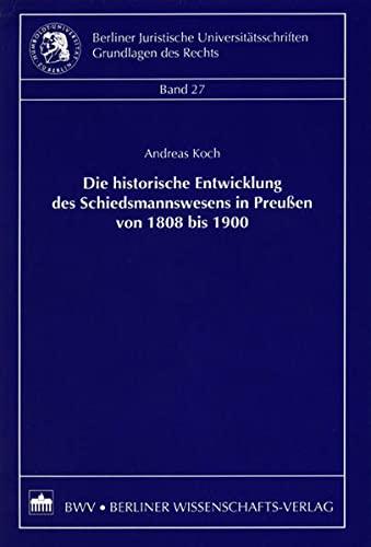 Die historische Entwicklung des Schiedsmannswesens in Preußen von 1808 bis 1900: Andreas Koch