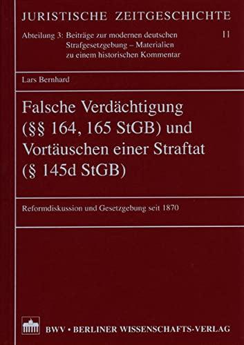 Falsche Verdächtigung (§§ 164, 165 StGB) und Vortäuschen einer Straftat (§...