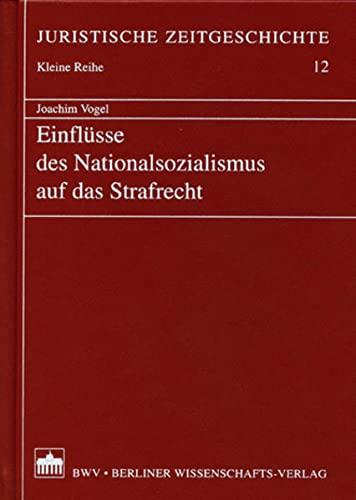 Einflüsse des Nationalsozialismus auf das Strafrecht (Juristische: Vogel Joachim