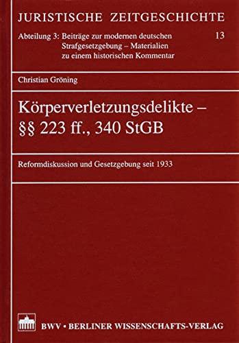 Körperverletzungsdelikte §§ 223 ff., 340 StGB: Christian Gröning