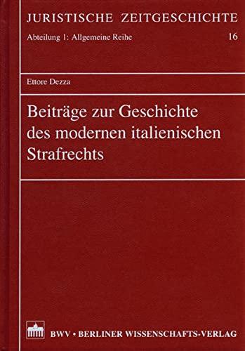 Beiträge zur Geschichte des modernen italienischen Strafrechts: Ettore Dezza
