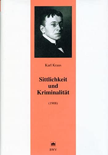 Sittlichkeit und Kriminalität: Karl Kraus