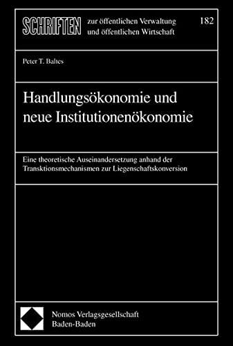 Handlungsökonomie und neue Institutionenökonomie: Peter T. Baltes