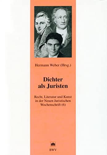 9783830508120: Dichter als Juristen: Recht, Literatur und Kunst in der Neuen Juristischen Wochenschrift (6)