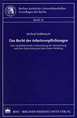 Das Recht der Arbeitsverpflichtungen: Michael Vothknecht