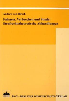 9783830509820: Fairness, Verbrechen und Strafe: Strafrechtstheoretische Abhandlungen