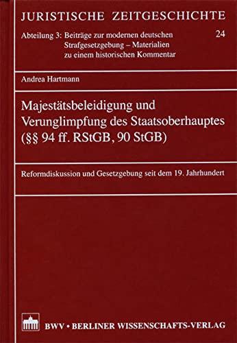 Majestätsbeleidigung und Verunglimpfung des Staatsoberhauptes (§§ 94 ff. RStGB, 90 ...