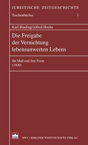 9783830511694: Die Freigabe der Vernichtung lebensunwerten Lebens: Ihr Maß und ihre Form (1920)