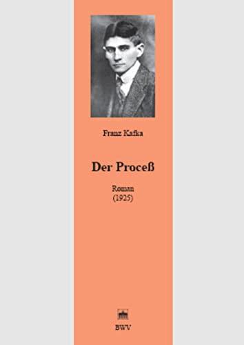 Der Proceß: Franz Kafka