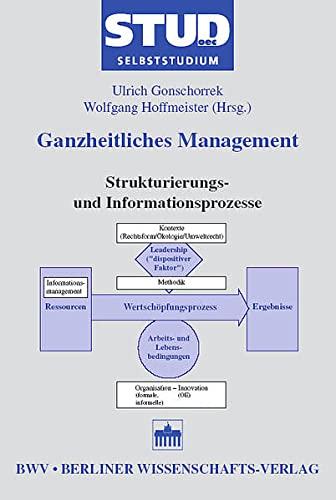 9783830511823: Ganzheitliches Management ein Lernbausteinsystem zum Selbststudium: Strukturierungs- und Informationsprozesse